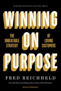Hardcover Winning on Purpose: The Unbeatable Strategy of Loving Customers Book
