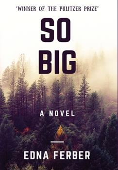 """So Big: """"Winner of the Pulitzer Prize"""" 6257120284 Book Cover"""