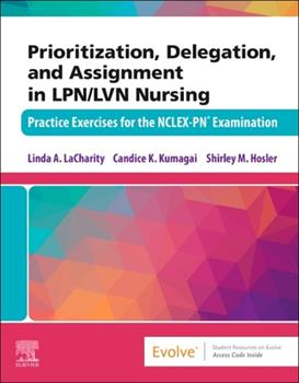 Paperback Prioritization, Delegation, and Assignment in Lpn/LVN Nursing: Practice Exercises for the Nclex-Pn(r) Examination Book
