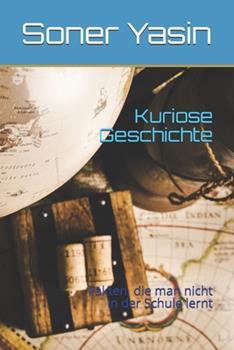 Paperback Kuriose Geschichte: Fakten, die man nicht in der Schule lernt (German Edition) [German] Book