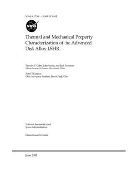Paperback Thermal and Mechanical Property Characterization of the Advanced Disk Alloy LSHR Book