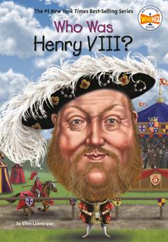 Who Was Henry VIII? - Book  of the Who Was/Is...?