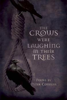 The Crows Were Laughing in Their Trees 1935210203 Book Cover