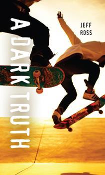 A Dark Truth 1459813278 Book Cover