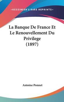 Hardcover La Banque de France et le Renouvellement du Privilege Book