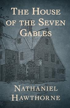 Paperback The House of the Seven Gables Illustrated Book