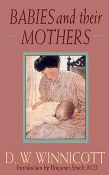 Babies and Their Mothers - Book  of the Classics in Child Development