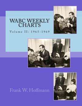 Paperback WABC Weekly Charts: Volume II: 1965-1969 Book