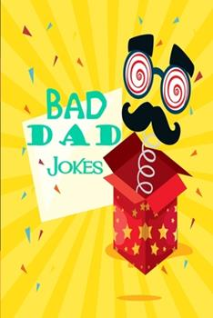 Paperback Bad Dad Jokes: Dad Jokes, Bad Jokes, Kid Jokes Book