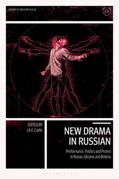 Paperback New Drama in Russian: Performance, Politics and Protest in Russia, Ukraine and Belarus Book