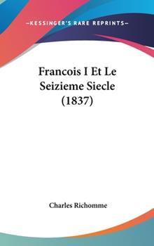 Hardcover Francois I et le Seizieme Siecle Book