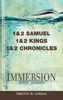 Immersion Bible Studies: 1 & 2 Samuel, 1 & 2 Kings, 1 & 2 Chronicles - Book  of the Immersion Bible Studies