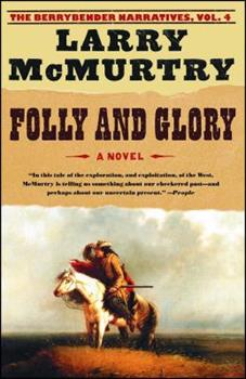 Folly and Glory - Book #4 of the Berrybender Narratives