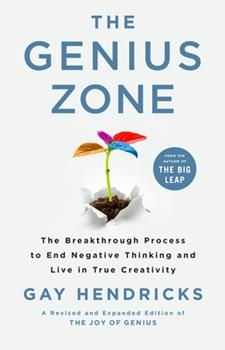 Hardcover The Genius Zone: The Breakthrough Process to End Negative Thinking and Live in True Creativity Book