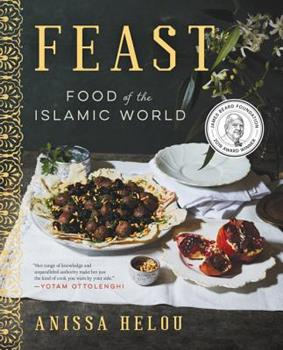 Feast: Food of the Islamic World 0062363034 Book Cover
