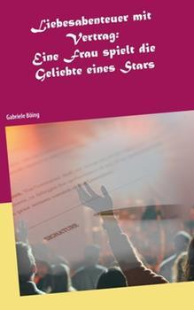 Paperback Liebesabenteuer mit Vertrag: Eine Frau spielt die Geliebte eines Stars [German] Book