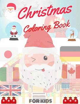 Paperback Christmas Coloring Book for Kids: coloring book for boys, girls, and kids of 2 to 8 years old Book