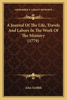 Paperback A Journal of the Life, Travels and Labors in the Work of the Ministry Book