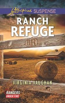 Ranch Refuge - Book #3 of the Rangers Under Fire