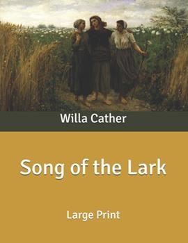 Paperback Song of the Lark: Large Print [Large Print] Book