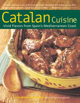 Catalan Cuisine: Europe's Last Great Culinary Secret 0689117817 Book Cover