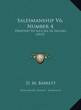 Hardcover Salesmanship V6, Number : Devoted to Success in Selling (1917) Book