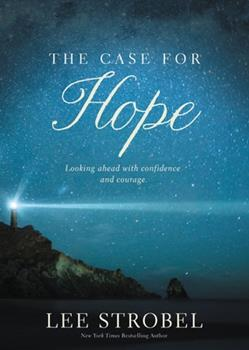 The Case for Hope: Looking Ahead with Confidence and Courage - Book  of the Cases for Christianity