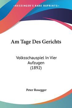 Paperback Am Tage des Gerichts : Volksschauspiel in Vier Aufzugen (1892) Book