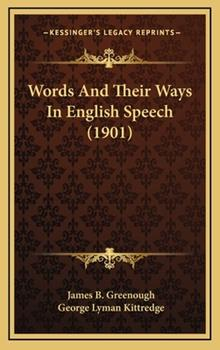 Hardcover Words and Their Ways in English Speech Book