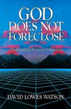Paperback God Does Not Foreclose: The Universal Promise of Salvation Book