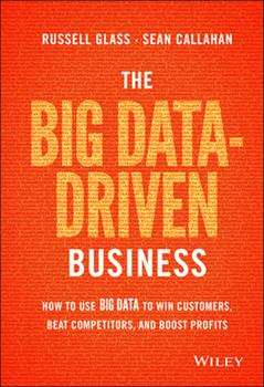 Hardcover The Big Data-Driven Business: How to Use Big Data to Win Customers, Beat Competitors, and Boost Profits Book