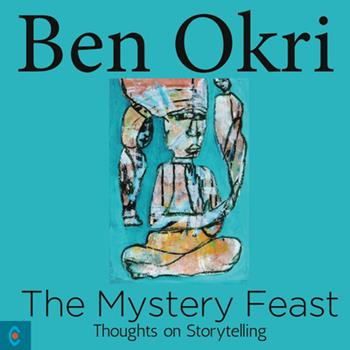 The Mystery Feast: Thoughts on Storytelling 1905570767 Book Cover