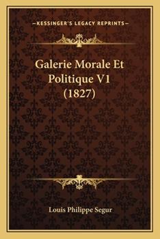Paperback Galerie Morale et Politique V1 Book