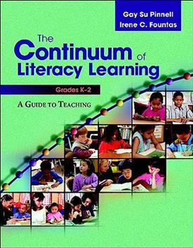 Paperback The Continuum of Literacy Learning, Grades K-2: A Guide to Teaching Book