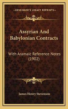 Hardcover Assyrian and Babylonian Contracts: With Aramaic Reference Notes (1902) Book