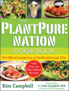 Paperback The Plantpure Nation Cookbook: The Official Companion Cookbook to the Breakthrough Film...with Over 150 Plant-Based Recipes Book