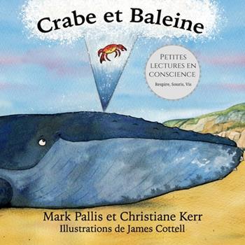 Paperback Crabe et Baleine: la pleine conscience pour les petits - une introduction douce et efficace Book