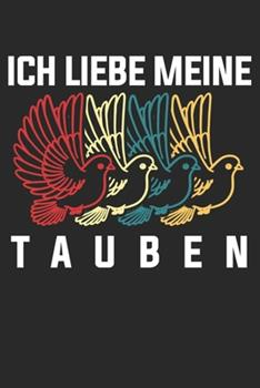 Paperback Ich Liebe Meine Tauben : Notizbuch/Tagebuch/Organizer/120 Karierte Seiten/ 6x9 Zoll [German] Book