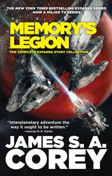 Memory's Legion: The Complete Expanse Story Collection - Book  of the Expanse Chronological