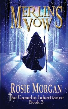 Merlin's Vow - Book #3 of the Camelot Inheritance