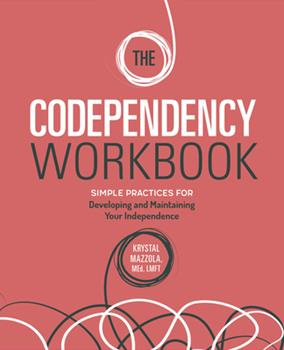 Paperback The Codependency Workbook : Simple Practices for Developing and Maintaining Your Independence Book