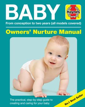 Hardcover Baby Owners' Nurture Manual: From Conception to Two Years (All Models Covered) Book