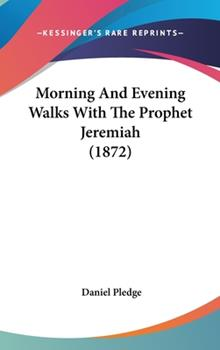 Hardcover Morning and Evening Walks with the Prophet Jeremiah Book