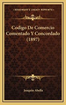Hardcover Codigo de Comercio Comentado y Concordado Book