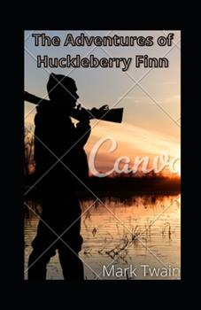 Paperback The Adventures of Huckleberry Finn illustrated Book