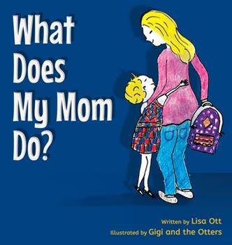 Hardcover What Does My Mom Do? Book