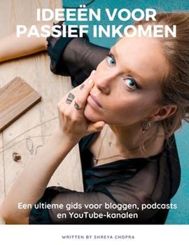 Paperback Idee?n voor passief inkomen: een ultieme gids voor bloggen, podcasts en YouTube-kanalen [Dutch] Book