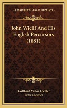 Hardcover John Wiclif And His English Percursors (1881) Book