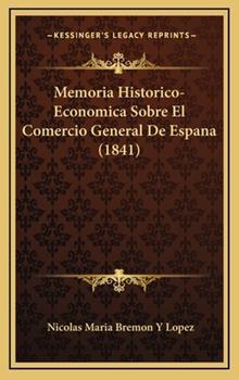 Hardcover Memoria Historico-Economica Sobre el Comercio General de Espana Book