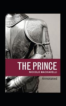 Paperback The Prince Classic Edition(Original Annotated) Book
